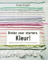 Kleur! : breien voor starters : workshop breien met kleur in 20 stijlvolle ontwerpen