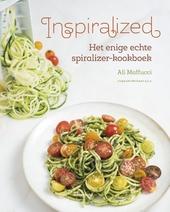 Inspiralized : het enige echte spiralizer-kookboek