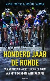 Honderd jaar de Ronde : Vlaanderens mooiste door de ogen van het bekendste wielerkoppel