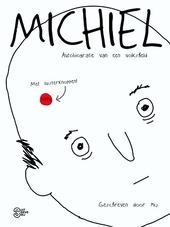 Michiel : autobiografie van een volksheld