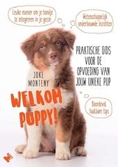 Welkom puppy! : praktische gids voor de opvoeding van jouw unieke pup