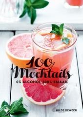 100 mocktails : 0% alcohol, 100% smaak