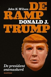 De ramp Donald J. Trump : de president ontmaskerd