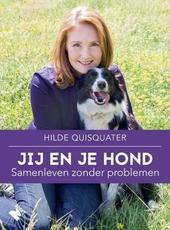 Jij en je hond : samenleven zonder problemen