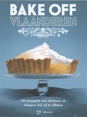 Bake Off Vlaanderen : bak mee!