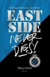 East-Side never dies! : de Brugse harde kern, ons verhaal