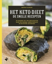 Het keto-dieet : de snelle recepten : 100 gemakkelijke low-carb recepten voor een maximaal gewichtsverlies en een b...