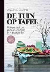 De tuin op tafel : koken met de moestuinoogst in 4 seizoenen, met kweektips om zelf aan de slag te gaan