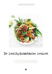 De koolhydraatarme keuken : snel afvallen zonder honger