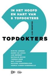 Topdokters. 2, In het hoofd en hart van 8 topdokters