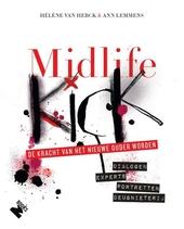 Midlife kick : de kracht van het nieuwe ouder worden