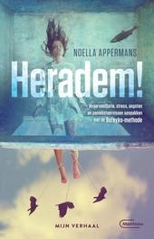 Heradem! : hyperventilatie, stress, angsten en paniekstoornissen aanpakken met de Buteyko-methode : mijn verhaal
