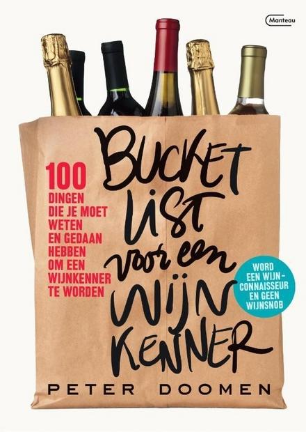 Bucketlist voor een wijnkenner : 100 dingen die je moet weten en gedaan hebben om een wijnkenner te worden
