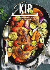 Kip : makkelijke recepten van bij ons en uit de wereldkeuken
