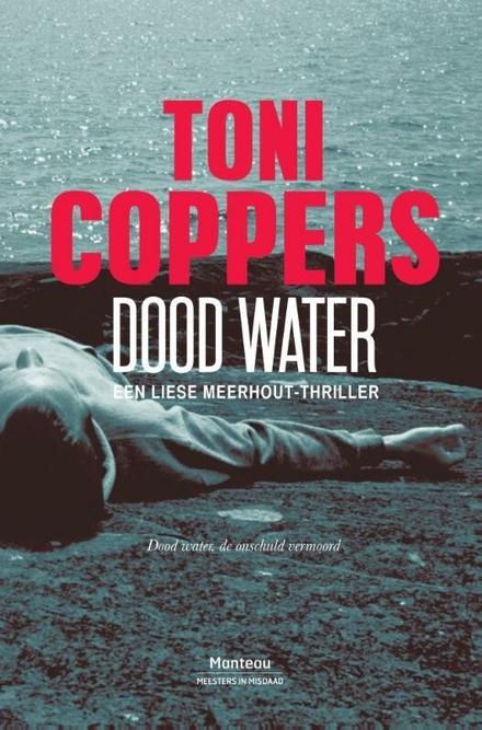 Dood water : een Liese Meerhout-thriller - Een Liese Meerhout thriller