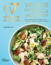 Veggie : 30 overheerlijke recepten met slechts 7 minuten voorbereiding!