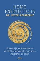 Homo Energeticus : overwin je vermoeidheid en herstel het evenwicht in je brein, hormonen en darm