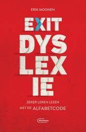 Exit dyslexie : zeker leren lezen met de Alfabetcode