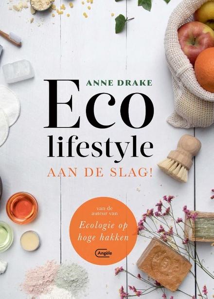 Eco lifestyle : aan de slag!