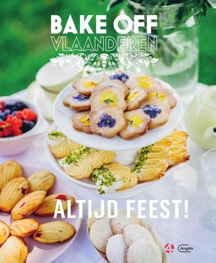 Bake Off Vlaanderen : altijd feest!