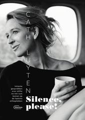 Silence, please! : intieme gesprekken over stilte en tot rust komen op de laatste stilteplekken