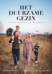 Het duurzame gezin : een gelukkige, gezonde en groene levensstijl