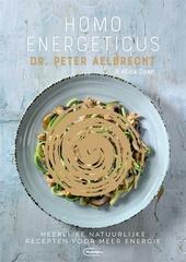 Homo energeticus kookboek : heerlijke natuurlijke recepten voor meer energie