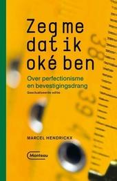 Zeg me dat ik oké ben : over perfectionisme en bevestigingsdrang