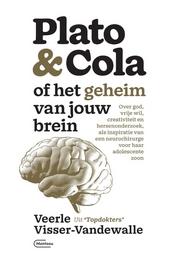Plato & cola, of Het geheim van jouw brein : over God, vrije wil, creativiteit en hersenonderzoek, als inspiratie v...