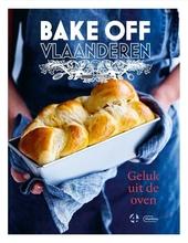 Bake off Vlaanderen : geluk uit de oven