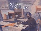 Droomlanders : tovenaars van het geschilderde toneeldecor