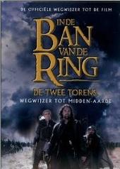 In de ban van de ring : de twee torens : wegwijzer tot Midden-Aarde