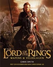 The lord of the rings : wapens en veldslagen : een geïllustreerd handboek over de veldslagen, de legers en de wapen...