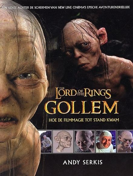 The lord of the rings : Gollem : hoe de filmmagie tot stand kwam