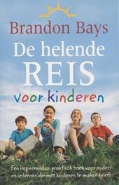 De helende reis voor kinderen : een inspirerend en praktisch boek voor ouders en iedereen die met kinderen te maken...