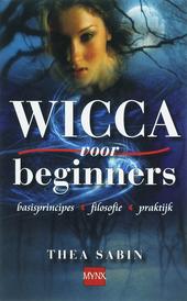 Wicca voor beginners : basisprincipes, filosofie, praktijk