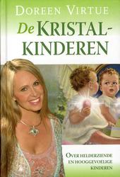 De kristalkinderen : over helderziende en hooggevoelige kinderen