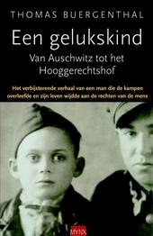 Een gelukskind : van Auschwitz tot het Hooggerechtshof : het verbijsterende verhaal van een man die de kampen overl...