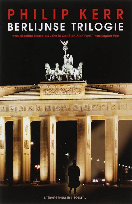 Berlijnse trilogie : de Bernie Gunther-thrillers