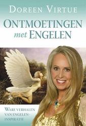Ontmoetingen met engelen : ware verhalen van engeleninspiratie