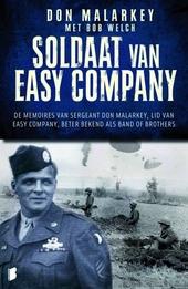 Soldaat van Easy Company : de memoires van sergeant Don Malarkey, lid van Easy Company, beter bekend als Band of Br...
