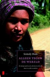 Alleen tegen de wereld : als meisje werd ze als seksslavin verkocht, maar nu redt ze anderen