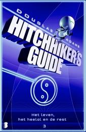 Het leven, het heelal en de rest : hitchhiker's guide : deel drie van drie