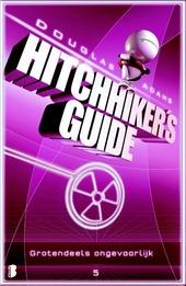 Grotendeels ongevaarlijk : hitchhiker's guide : deel vijf van drie
