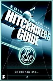 En dan nog iets ... : Douglas Adams' hitchhiker's guide : deel zes van drie