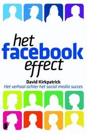 Het Facebook effect : het verhaal achter het social media succes
