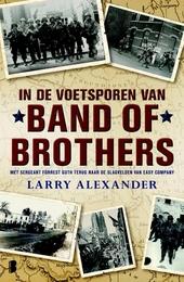 In de voetsporen van Band of Brothers : met sergeant Forrest Guth naar de slagvelden van Easy Company