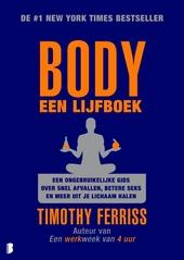 Body, een lijfboek : een ongebruikelijke gids over snel afvallen, betere seks en meer uit je lichaam halen