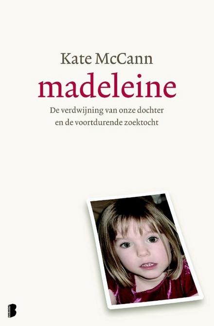 Madeleine : de verdwijning van onze dochter en de voortdurende zoektocht naar haar