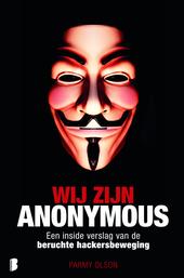 Wij zijn Anonymous : een inside verslag van de beruchte hackersbeweging